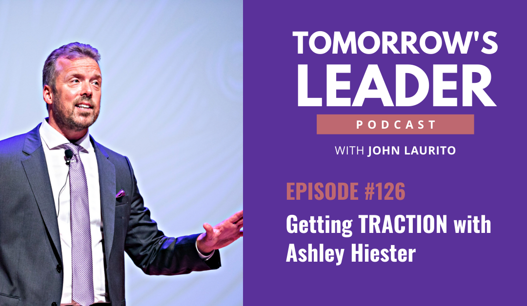 126 - Getting TRACTION with Ashley Hiester - Transcription